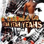 Tribute to yeah yeah y cd musicale di Artisti Vari