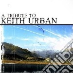Tribute to keith urban cd musicale di Artisti Vari