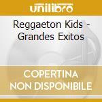 Grandes exitos cd musicale di Kids Reggaeton