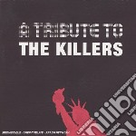 Tribute to killers cd musicale di Artisti Vari