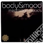Body & mood-meditation cd musicale di Artisti Vari