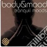 Body & mood-tranquil m cd musicale di Artisti Vari
