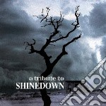 Tribute to shinedown cd musicale di Artisti Vari