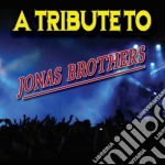 Tribute to jonas broth cd musicale di Artisti Vari