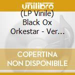 (LP VINILE) LP - BLACK OX ORKESTAR    - VER TANZT lp vinile di BLACK OX ORKESTAR