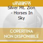 HORSES IN THE SKY cd musicale di Mt.zion Silver