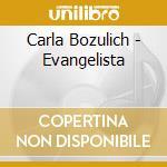 EVANGELISTA cd musicale di Carla Bozulich