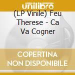 Ca va cogner-lp 07 cd musicale di Therese Feu