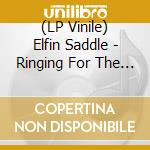 (LP VINILE) Ringing for the begin again lp vinile di Saddle Elfin
