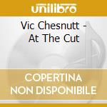 AT THE CAT                                cd musicale di Vic Chesnutt