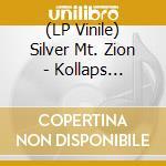 (LP VINILE) KOLLAPS TRADIXIONALES                     lp vinile di Mt.zion Silver