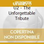 U2 the unforgettable tribute cd musicale