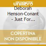 Just for you cd musicale di Henson conant debora