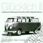 Glucklich ii cd musicale di Artisti Vari