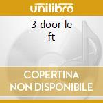 3 door le ft cd musicale