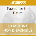 Fueled for the future cd musicale di Spinna Dj