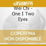 One i two eyes cd musicale di Chi Wei