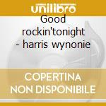 Good rockin'tonight - harris wynonie cd musicale di Wynonie Harris