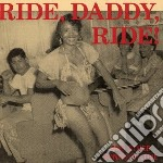 Ride, daddy, ride! and other songs of lo cd musicale di Ride daddy ride! a