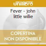 Fever - john little willie cd musicale di Little willie john