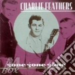 Gone gone gone - cd musicale di Charlie Feathers