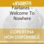 Welcome to nowhere cd musicale