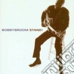 Bobby Broom - Stand! cd musicale di Bobby Broom