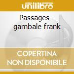 Passages - gambale frank cd musicale di Frank Gambale