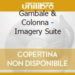 Imagery suite cd musicale di Gambale f./ colonna m