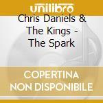 The spark cd musicale di Chris daniel & the k