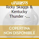Skaggs, Ricky & Kentucky Thunder - Soldier Of The Cross cd musicale di Ricky Skaggs