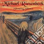 Shouting silence cd musicale di Michael Riesenbeck