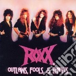 Outlaws, fools & thieves cd musicale di Roxx