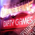 Dirty games cd musicale di Crossfire