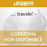 ... travelin' - cd musicale di Scotty mac & rockin' bonnevill