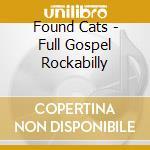Full gospel rockabilly cd musicale di Cats Found