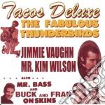 TACOS DELUXE cd musicale di FABOULOUS THUNDERBIRDS