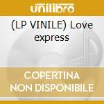 (LP VINILE) Love express lp vinile