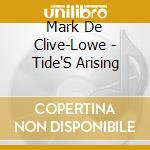 Tide's arising cd musicale di Mark Clive-love