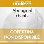 Aboriginal chants cd musicale