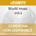 World music vol.ii cd musicale