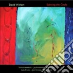 David Witham - Spinning The Circle cd musicale di Witham David