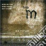 Trio M - Big Picture cd musicale di M.melford/m.dresser/