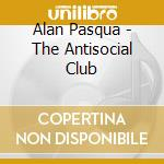 THE ANTISOCIAL CLUB cd musicale di PASQUA ALAN