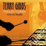 Feelin' good cd musicale di Terry Gibbs
