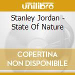 STATE OF NATURE cd musicale di JORDAN STANLEY