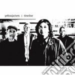 Yellowjackets - Timeline cd musicale di YELLOWJACKETS