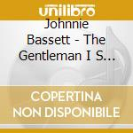 THE GENTLEMAN IS BACK                     cd musicale di BASSETT JOHNNIE