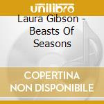 BEASTS OF SEASONS                         cd musicale di Laura Gibson