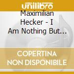 I am nothing but emotion cd musicale di Maximilian Hecker